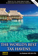 The World's Best Tax Havens - 2013 Printed Edition