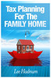 FREE DOWNLOAD - Tax Planning For The Family Home